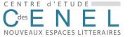 CENEL - Centre d'Etudes des Nouveaux Espaces Littéraires